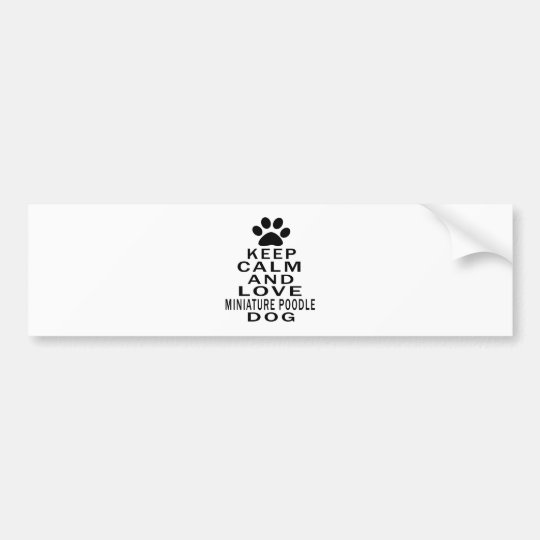 Keep Calm And Love Miniature Poodle Dog Bumper Sticker