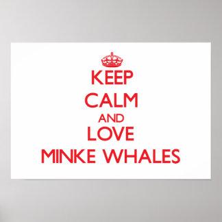 Keep calm and love Minke Whales Poster
