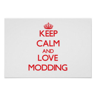 Keep calm and love Modding Posters