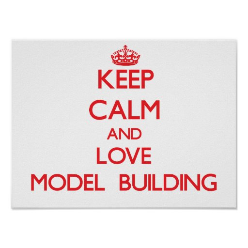 Keep calm and love Model  Building Posters