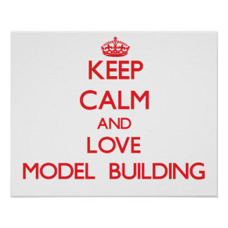 Keep calm and love Model Building Print