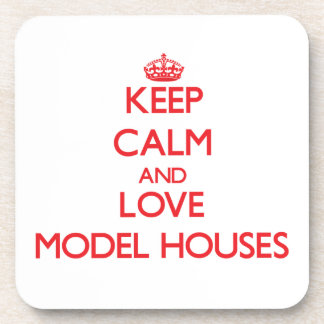 Keep calm and love Model Houses Coasters