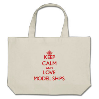 Keep calm and love Model Ships Bag