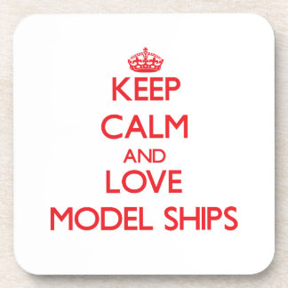 Keep calm and love Model Ships Drink Coaster