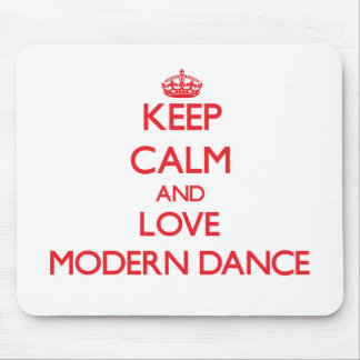 Keep calm and love Modern Dance Mouse Pad