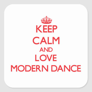 Keep calm and love Modern Dance Square Stickers