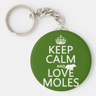 Keep Calm and Love Moles (any background color) Basic Round Button Key Ring