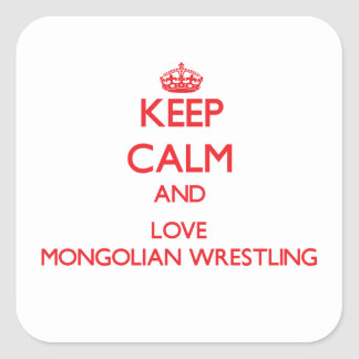 Keep calm and love Mongolian Wrestling Square Stickers