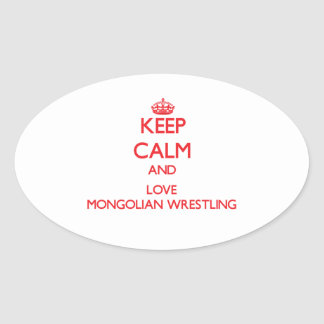 Keep calm and love Mongolian Wrestling Oval Sticker
