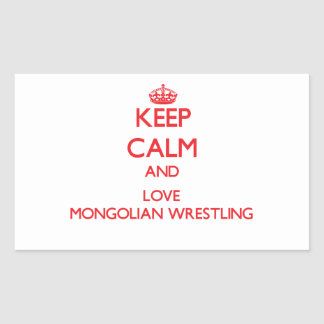 Keep calm and love Mongolian Wrestling Rectangular Stickers