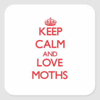 Keep calm and love Moths Square Stickers