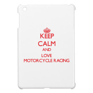 Keep calm and love Motorcycle Racing Case For The iPad Mini