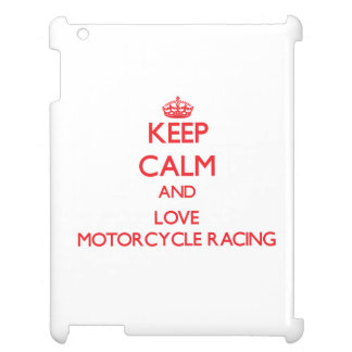 Keep calm and love Motorcycle Racing Case For The iPad