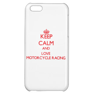 Keep calm and love Motorcycle Racing iPhone 5C Case