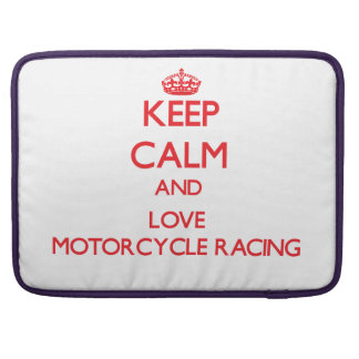 Keep calm and love Motorcycle Racing Sleeve For MacBook Pro