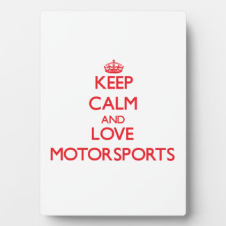 Keep calm and love Motorsports Photo Plaque