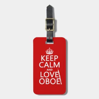 Keep Calm and Love Oboe (any background color) Luggage Tag