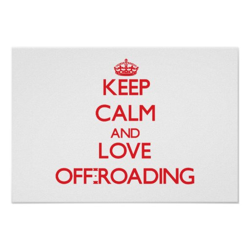 Keep calm and love Off-Roading Posters