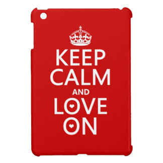Keep Calm and Love On - all colors Case For The iPad Mini