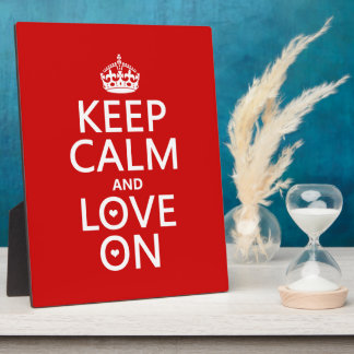 Keep Calm and Love On - all colors Plaque