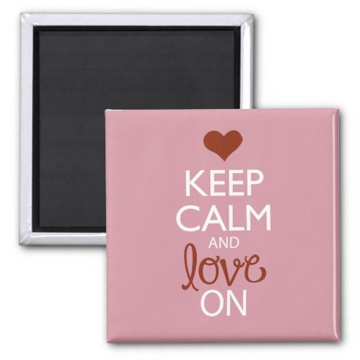 """""""Keep Calm and Love On"""" Magnet"""