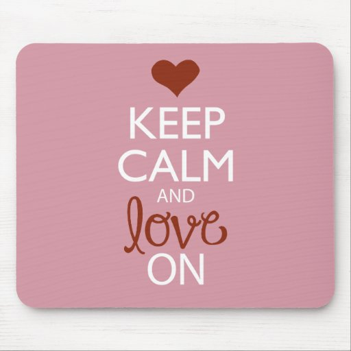 Keep Calm and Love On Mousepads