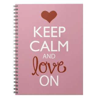 Keep Calm and Love On Notebooks