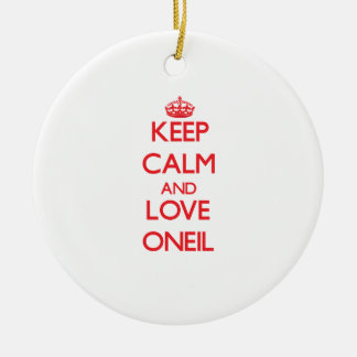 Keep calm and love Oneil Christmas Ornaments