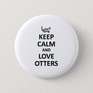 Keep calm and love otters 6 cm round badge