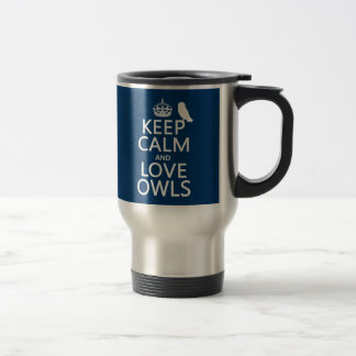 Keep Calm and Love Owls (any color) Travel Mug