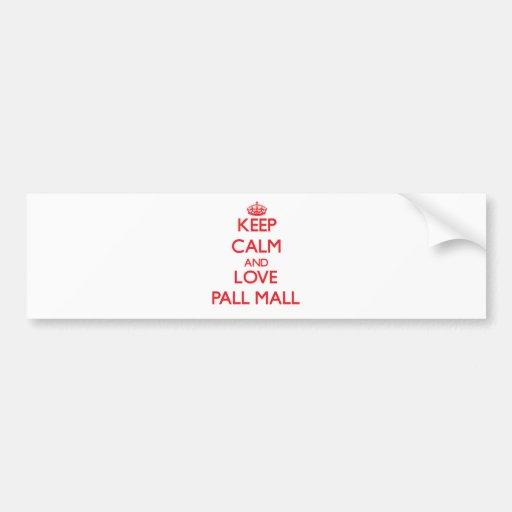 Keep calm and love Pall Mall Bumper Sticker