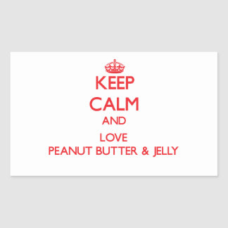Keep calm and love Peanut Butter & Jelly Rectangular Stickers