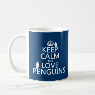 Keep Calm and Love Penguins any color Coffee Mug