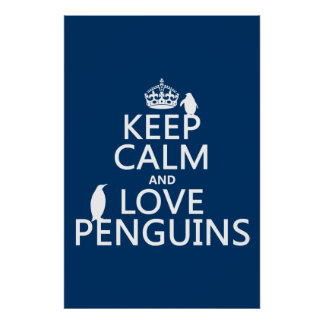 Keep Calm and Love Penguins (any color) Poster