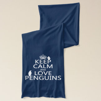 Keep Calm and Love Penguins (any color) Scarf