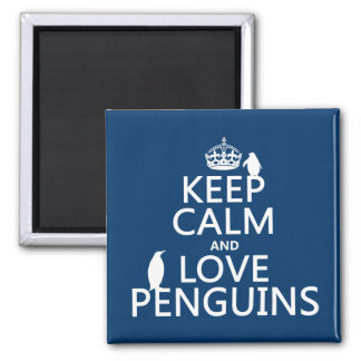 Keep Calm and Love Penguins (any color) Square Magnet