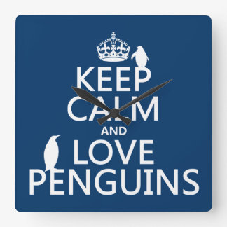 Keep Calm and Love Penguins (any color) Square Wall Clock