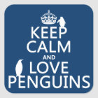 Keep Calm and Love Penguins (any colour) Square Sticker