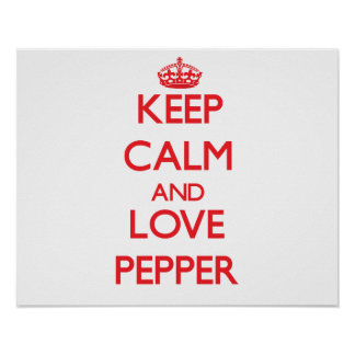 Keep calm and love Pepper Poster