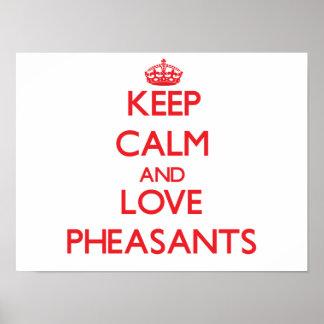Keep calm and love Pheasants Poster