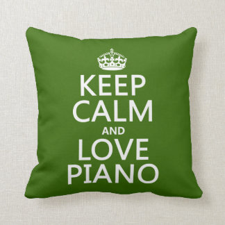 Keep Calm and Love Piano (any background color) Cushion