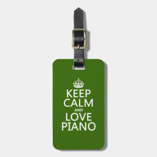 Keep Calm and Love Piano (any background color) Luggage Tag