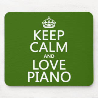 Keep Calm and Love Piano (any background color) Mouse Pad