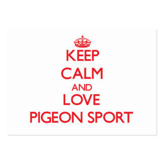 Keep calm and love Pigeon Sport Business Card Templates