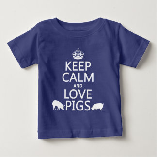 Keep Calm and Love Pigs (all colours) Baby T-Shirt
