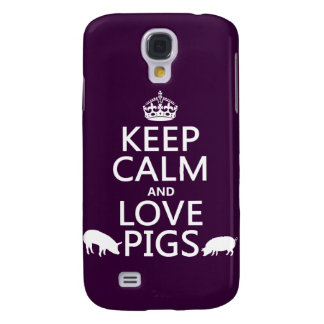 Keep Calm and Love Pigs (all colours) Galaxy S4 Case