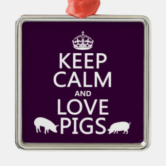 Keep Calm and Love Pigs (all colours) Silver-Colored Square Decoration