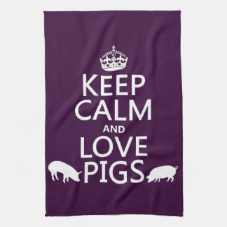Keep Calm and Love Pigs (all colours) Tea Towel