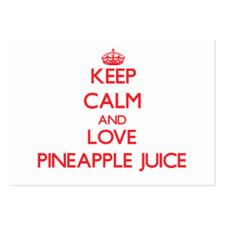 Keep calm and love Pineapple Juice Business Cards