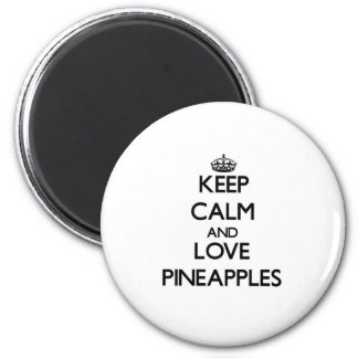 Keep calm and love Pineapples 6 Cm Round Magnet